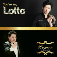 You Are My Lotto Remix (Single)