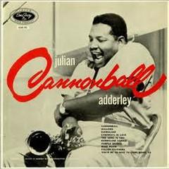 Julian Cannonball Adderley