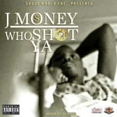Who Shot Ya - J Money