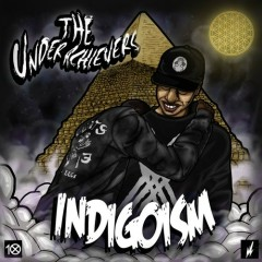 Indigoism - The Underachievers