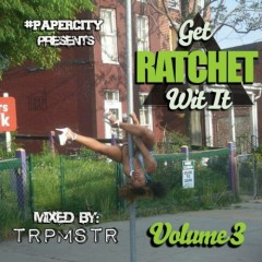 Get Rachet Wit It 3 (CD1)