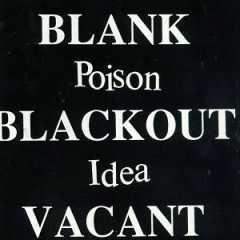Blank Blackout Vacant - Poison Idea