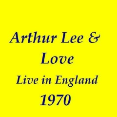 Live In England - Arthur Lee & Love