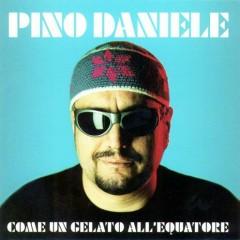 Come Un Gelato All'equatore - Pino Daniele