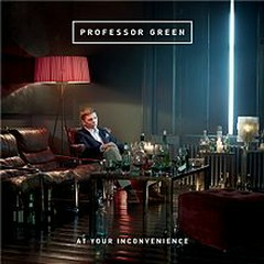 At Your Inconvenience (Untouched Version) - Professor Green