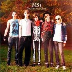 Graveyard Girl - M83