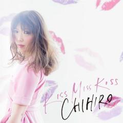 KISS MISS KISS - CHIHIRO