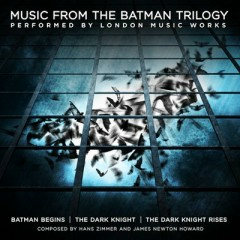 Music From The Batman Trilogy OST - London Music Works,Hans Zimmer,James Newton Howard