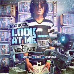 Look At Me - FBG Duck