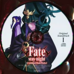 Fate/stay night [Unlimited Blade Works] Original Soundtrack I