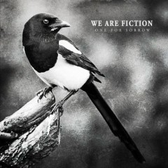 One For Sorrow - We Are Fiction