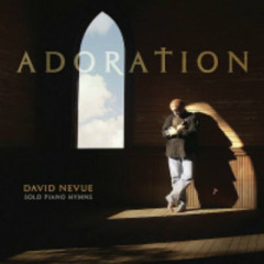 Adoration: Solo Piano Hymns  - David Nevue