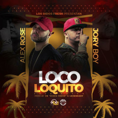 Loco Loquito (Single) - Alex Rose