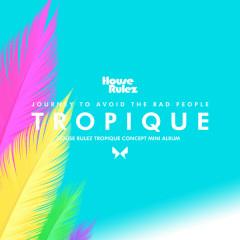 Tropique (Single) - House Rulez