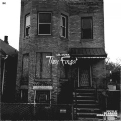 They Forgot - Lil Durk