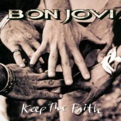 Keep The Faith [1999 remaster] - Bon Jovi