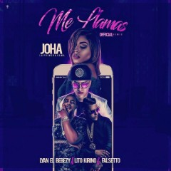 Me Llamas (Remix) (Single) - Joha, Lyan, Lito Kirino, Falsetto