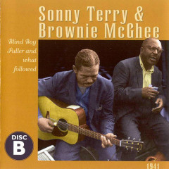 Sonny Terry  & Brownie McGhee: 1941 (Disc B) (Part 2) - Sonny Terry,Brownie McGhee