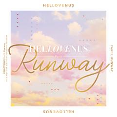 Hellovenus Part3, Runway - HELLOVENUS