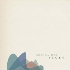 Shade & Mirror - EP