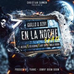 En La Noche (Remix) (Single) - Guillo, Ozby, Alexio, Lary Over, Lito Kirino, Mala Vibra