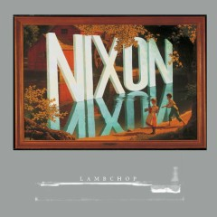 Nixon (Deluxe Edition) - CD2 - Lambchop