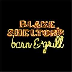 Blake Shelton's Barn & Grill - Blake Shelton