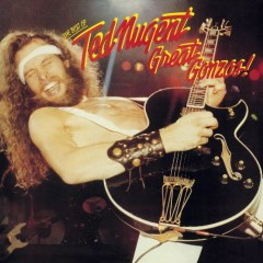 Great Gonzos The Best Of Ted Nugent