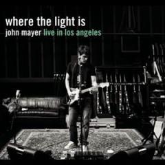 Where The Light Is - John Mayer Live In Los Angeles (CD1) - John Mayer