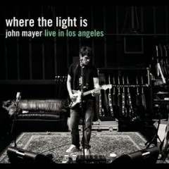 Where The Light Is - John Mayer Live In Los Angeles (CD2) - John Mayer