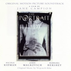 The Portrait Of A Lady (Score)  - Wojciech Kilar