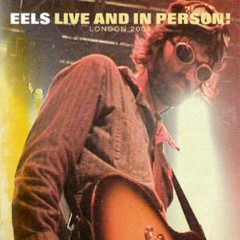 Live And In Person! London 2006 - Eels