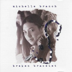 Broken Bracelet - Michelle Branch