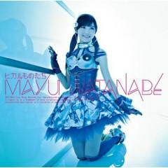 ヒカルものたち (Hikaru Monotachi) - Mayu Watanabe