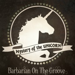 Ikkakujuu no Nazo -Mystery of the Unicorn-  - Barbarian On The Groove
