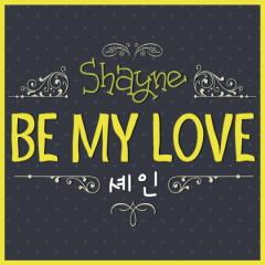 Be My Love - Shayne