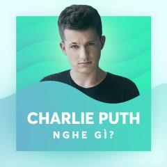 Charlie Puth Nghe Gì?