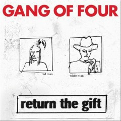 Return The Gift (CD1) - Gang Of Four