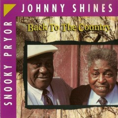 Back To The Country - Snooky Pryor,Johnny Shines