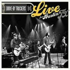 Live From Austin Tx (Live) - Drive By Truckers