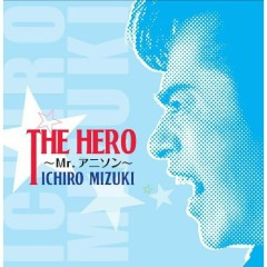 THE HERO~Mr.アニソン~ (THE HERO - Mr. Anison -) (CD1)