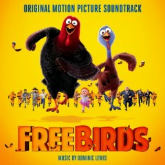 Free Birds OST (Pt.1) - Dominic Lewis