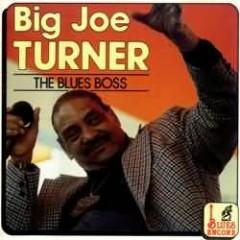 The Blues Boss (CD 1) - Big Joe Turner