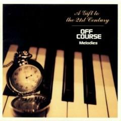 21世紀への贈りもの (21 Seiki Heno Okuri Mono) Off Course Melodies
