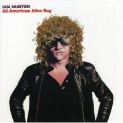 All American Alien Boy - Ian Hunter