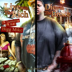 Live With The Rich, Die With The Broke