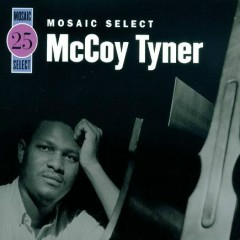 Mosaic Select 25 (CD2) - McCoy Tyner