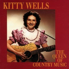 The Queen Of Country Music (1949-1958) (CD10) - Kitty Wells