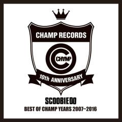 BEST OF CHAMP YEARS 2007~2016 - Scoobie Do