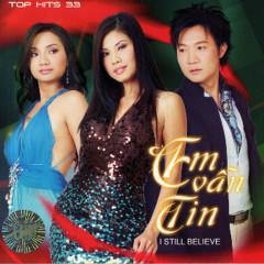 Em Vẫn Tin (Top Hits 33)